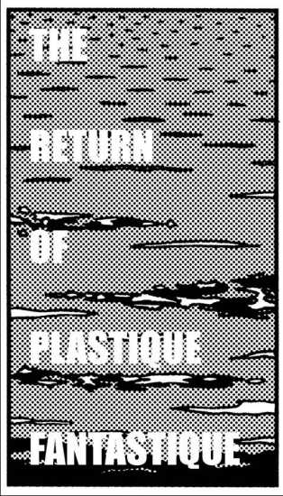 The Return Of Plastique Fantastique
