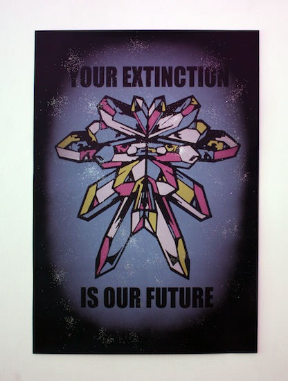 YOUR EXTINCTION OUR FUTURE!